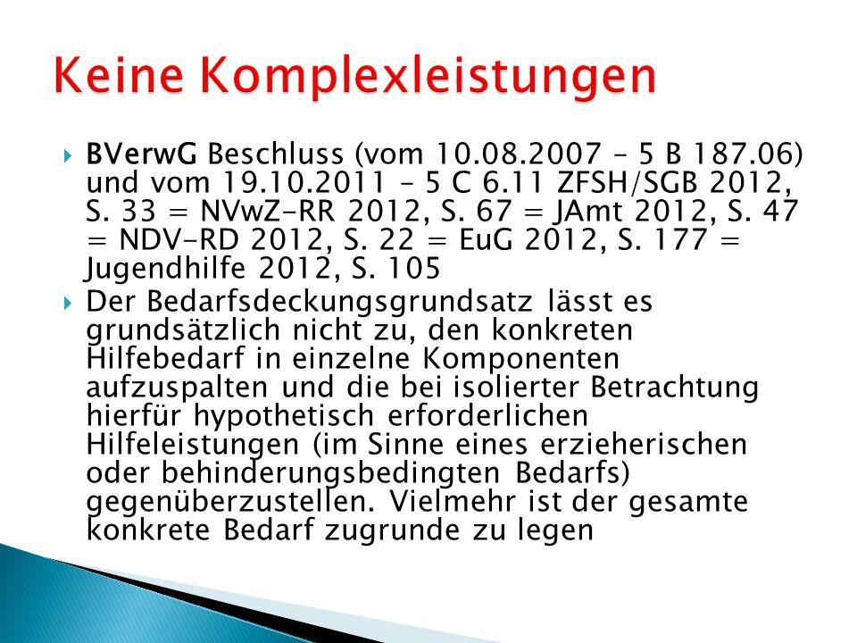  BVerwG Beschluss (vom 10.08.2007 – 5 B 187.06) und vom 19.10.2011 – 5 C 6.11 ZFSH/SGB 2012, S.