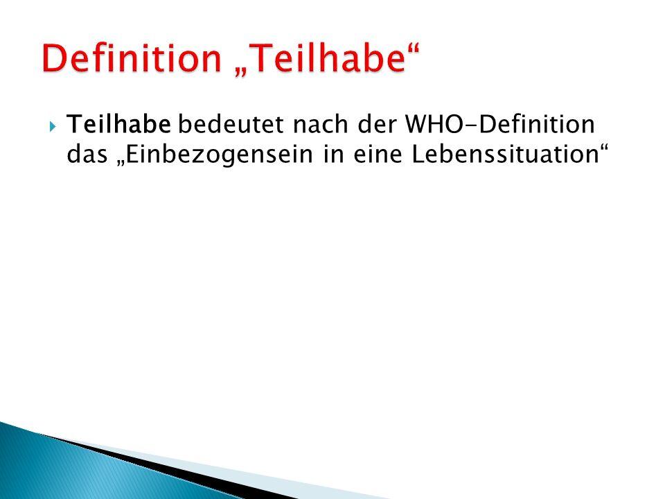 """ Teilhabe bedeutet nach der WHO-Definition das """"Einbezogensein in eine Lebenssituation"""