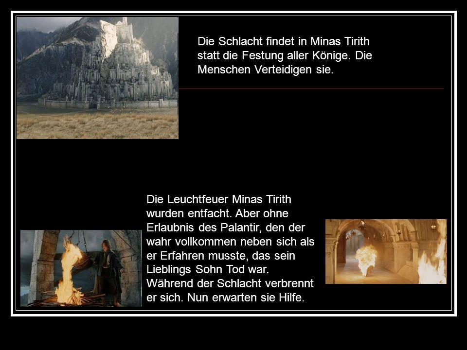 Die Schlacht findet in Minas Tirith statt die Festung aller Könige.