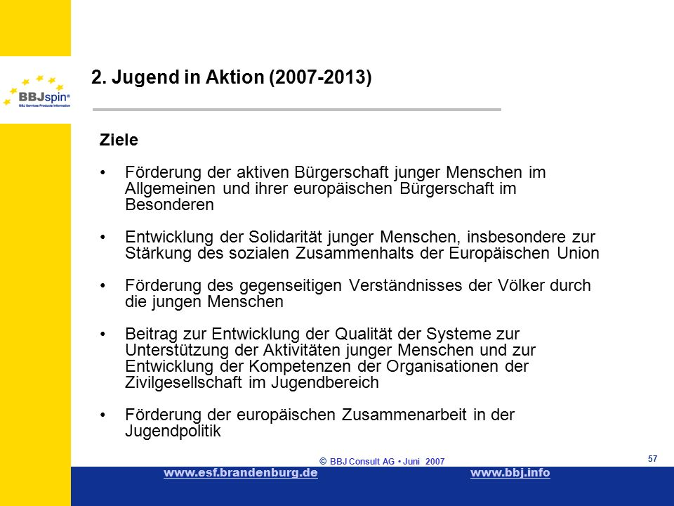 www.esf.brandenburg.dewww.esf.brandenburg.de www.bbj.infowww.bbj.info © BBJ Consult AG Juni 2007 57 2.