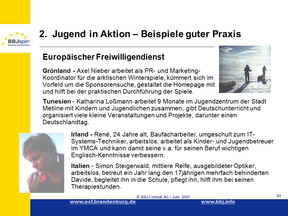 www.esf.brandenburg.dewww.esf.brandenburg.de www.bbj.infowww.bbj.info © BBJ Consult AG Juni 2007 61 2.