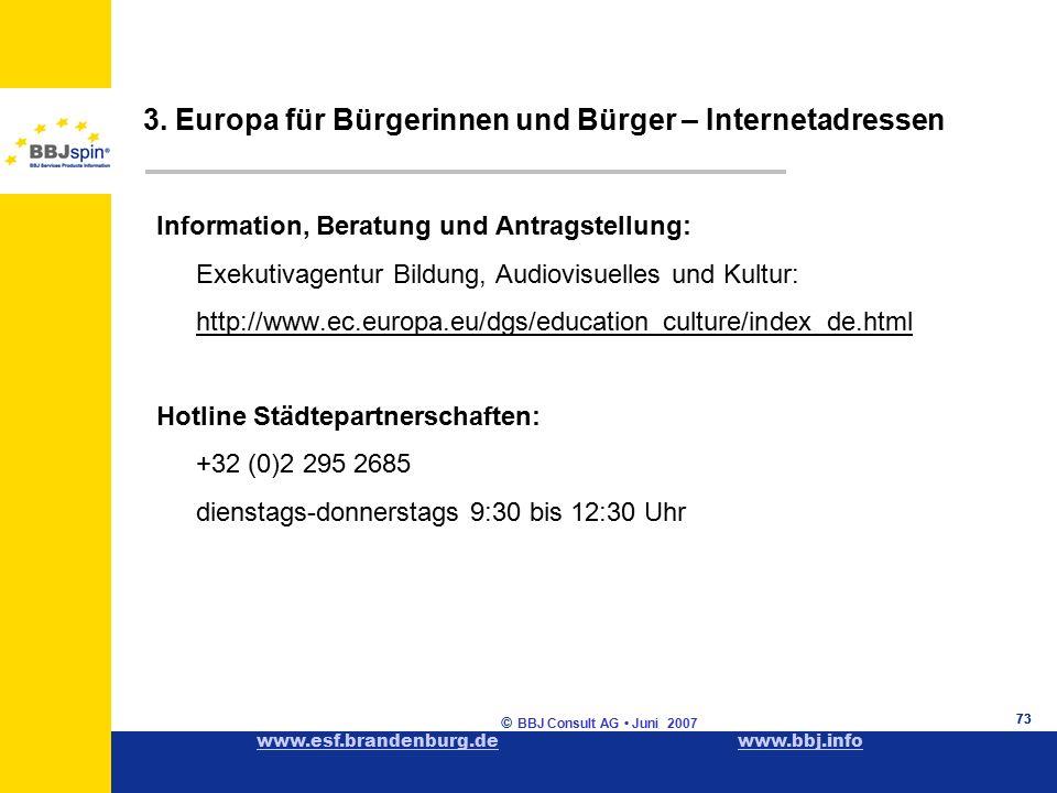 www.esf.brandenburg.dewww.esf.brandenburg.de www.bbj.infowww.bbj.info © BBJ Consult AG Juni 2007 73 3.