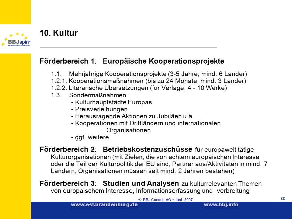 www.esf.brandenburg.dewww.esf.brandenburg.de www.bbj.infowww.bbj.info © BBJ Consult AG Juni 2007 88 Förderbereich 1: Europäische Kooperationsprojekte 1.1.