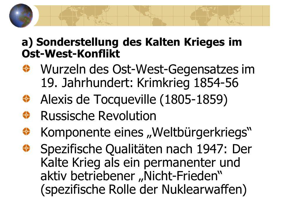 a) Sonderstellung des Kalten Krieges im Ost-West-Konflikt Wurzeln des Ost-West-Gegensatzes im 19.
