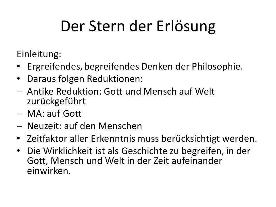 Der Stern der Erlösung Einleitung: Ergreifendes, begreifendes Denken der Philosophie.