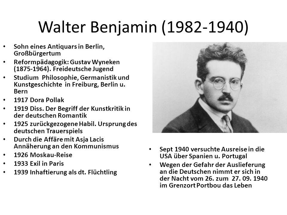 Walter Benjamin (1982-1940) Sohn eines Antiquars in Berlin, Großbürgertum Reformpädagogik: Gustav Wyneken (1875-1964).