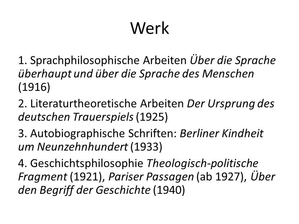 Werk 1. Sprachphilosophische Arbeiten Über die Sprache überhaupt und über die Sprache des Menschen (1916) 2. Literaturtheoretische Arbeiten Der Urspru