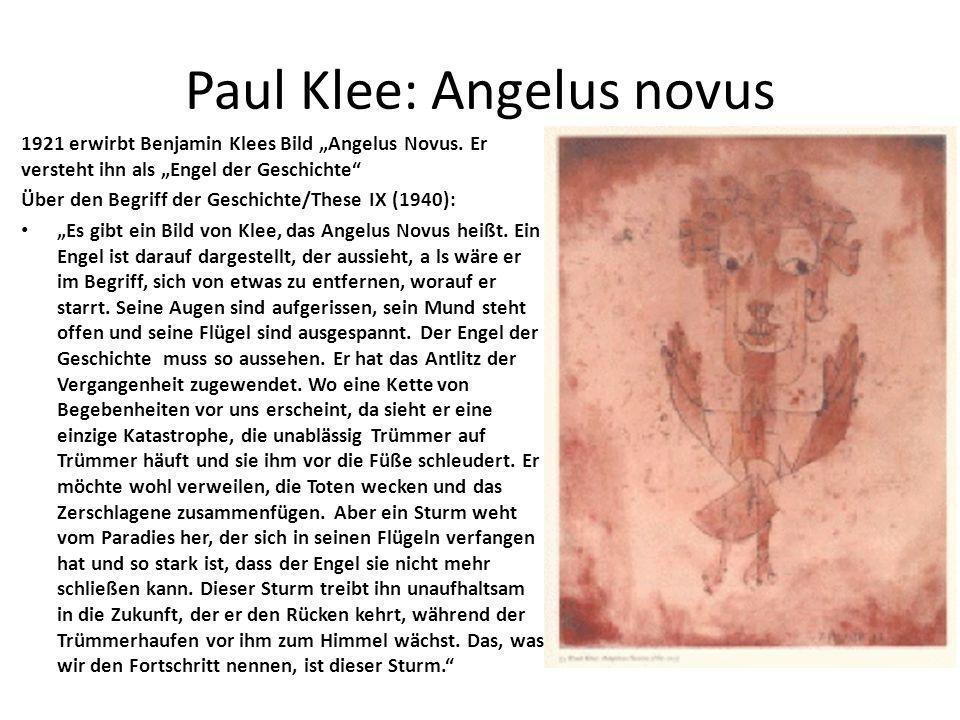 """Paul Klee: Angelus novus 1921 erwirbt Benjamin Klees Bild """"Angelus Novus. Er versteht ihn als """"Engel der Geschichte"""" Über den Begriff der Geschichte/T"""
