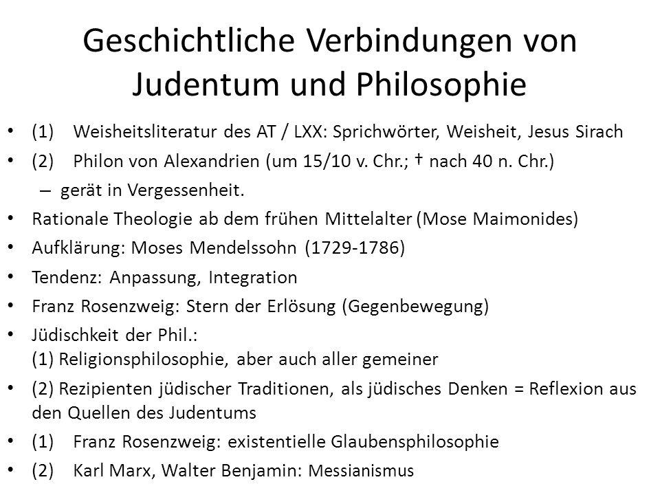 Geschichtliche Verbindungen von Judentum und Philosophie (1)Weisheitsliteratur des AT / LXX: Sprichwörter, Weisheit, Jesus Sirach (2)Philon von Alexan