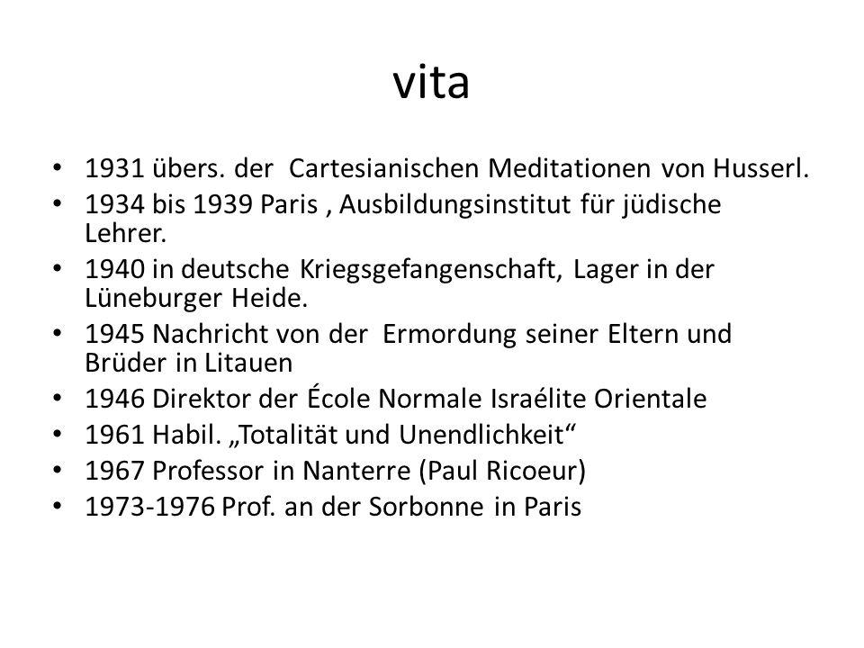 vita 1931 übers. der Cartesianischen Meditationen von Husserl. 1934 bis 1939 Paris, Ausbildungsinstitut für jüdische Lehrer. 1940 in deutsche Kriegsge