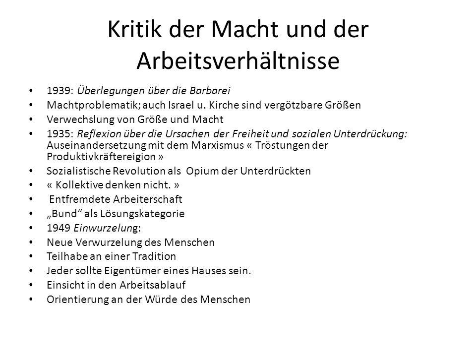 Kritik der Macht und der Arbeitsverhältnisse 1939: Überlegungen über die Barbarei Machtproblematik; auch Israel u.