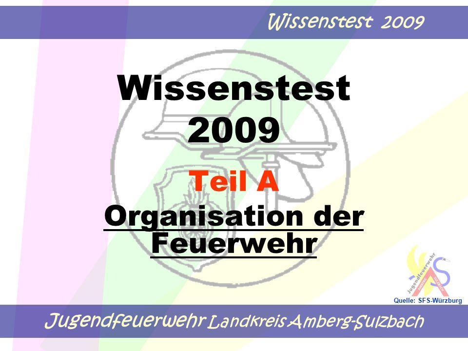 Jugendfeuerwehr Landkreis Amberg-Sulzbach Wissenstest 2009 Quelle: SFS-Würzburg Einsatzbeschränkungen für Feuerwehranwärter Altersstufe 16 bis 18.