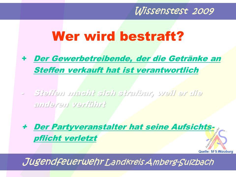 Jugendfeuerwehr Landkreis Amberg-Sulzbach Wissenstest 2009 Quelle: SFS-Würzburg Wer wird bestraft