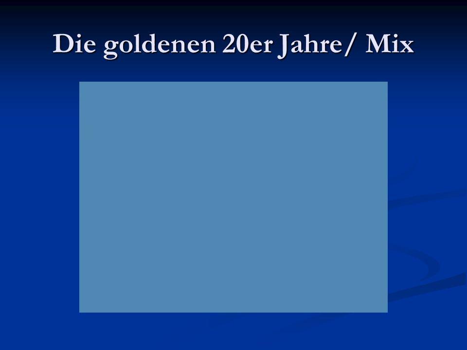 Die goldenen 20er Jahre/ Mix