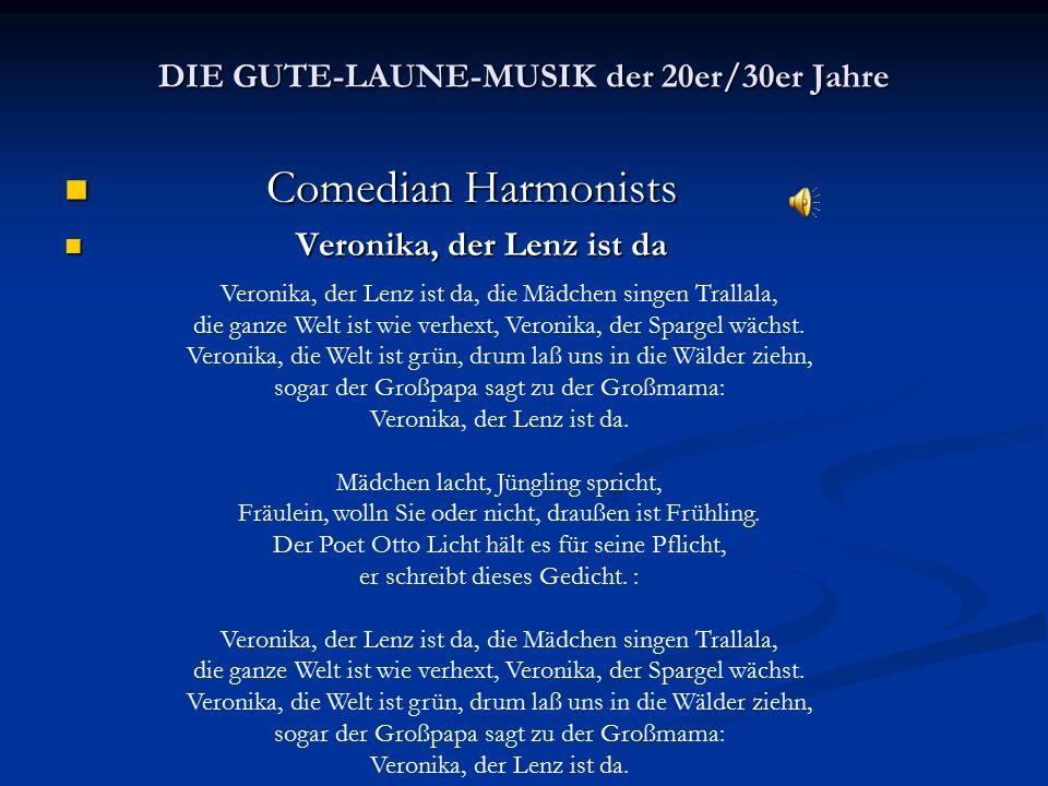 DIE GUTE-LAUNE-MUSIK der 20er/30er Jahre Comedian Harmonists Comedian Harmonists Veronika, der Lenz ist da Veronika, der Lenz ist da Veronika, der Len