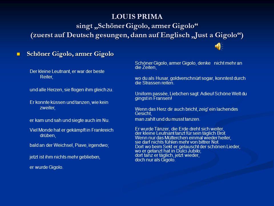 """LOUIS PRIMA singt """"Schöner Gigolo, armer Gigolo"""" (zuerst auf Deutsch gesungen, dann auf Englisch """"Just a Gigolo"""") Schöner Gigolo, armer Gigolo Schöner"""