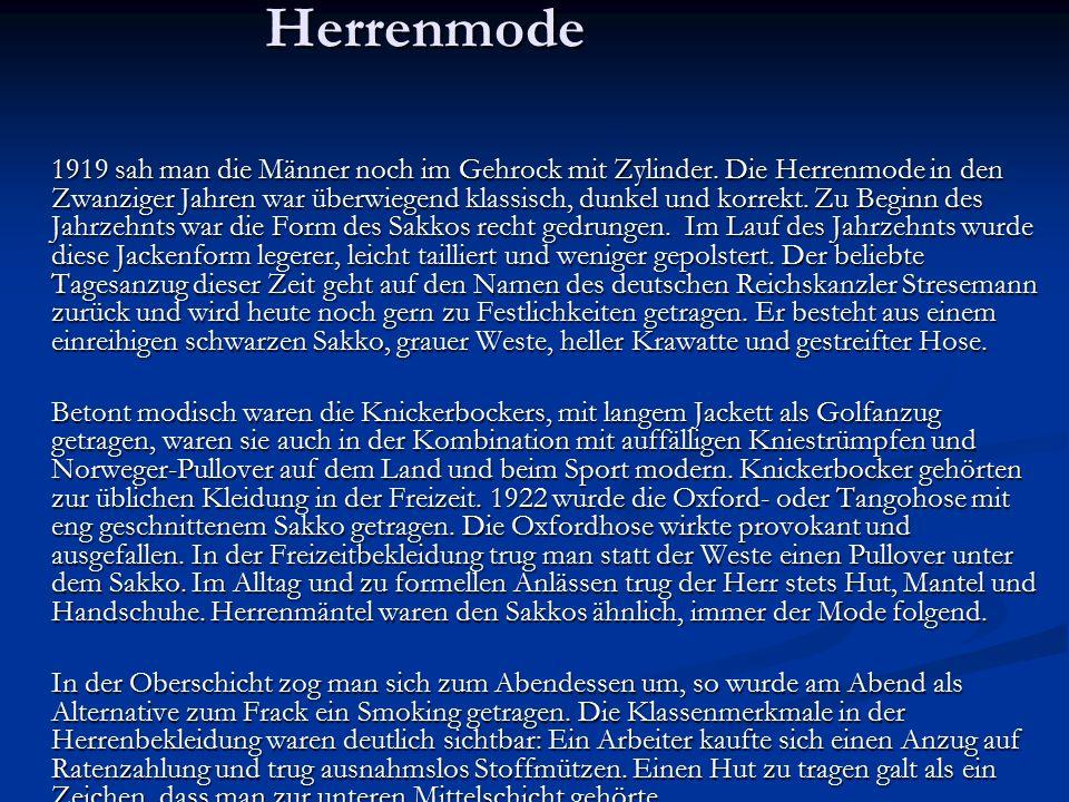 Herrenmode Herrenmode 1919 sah man die Männer noch im Gehrock mit Zylinder. Die Herrenmode in den Zwanziger Jahren war überwiegend klassisch, dunkel u