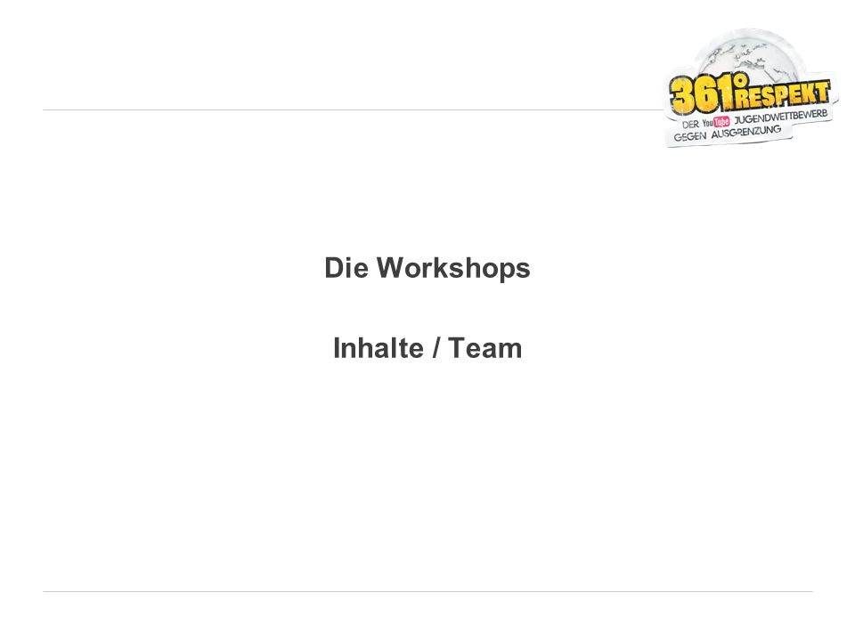 Die Workshops Inhalte / Team