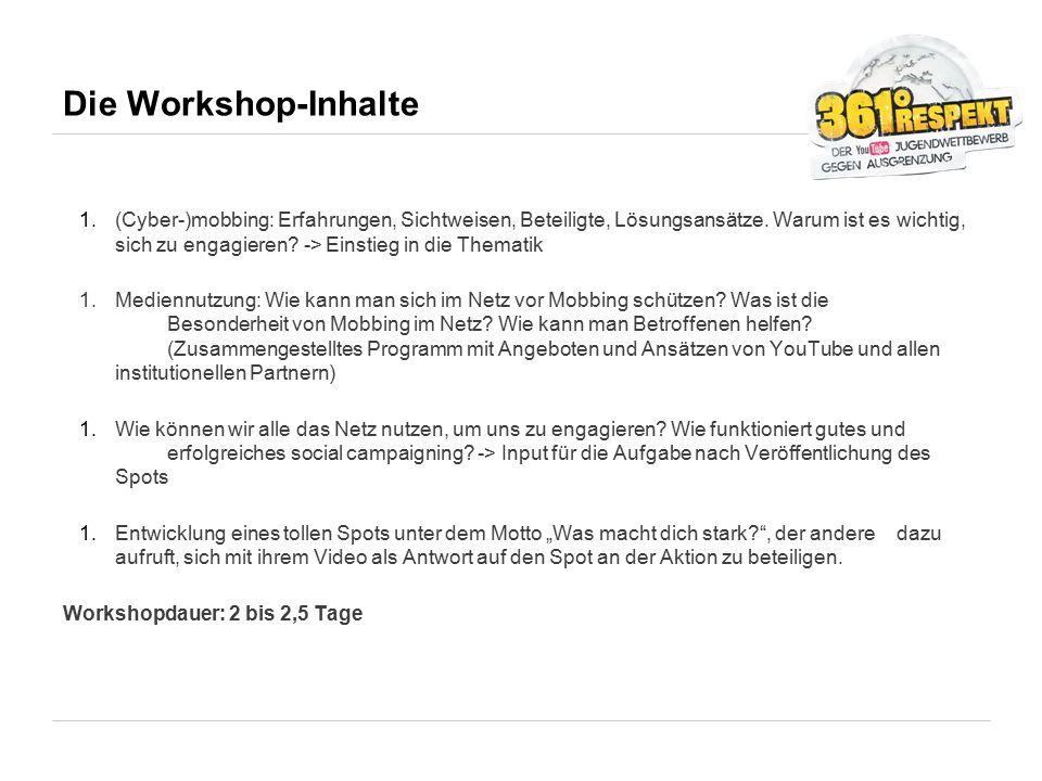 Die Workshop-Inhalte 1.(Cyber-)mobbing: Erfahrungen, Sichtweisen, Beteiligte, Lösungsansätze. Warum ist es wichtig, sich zu engagieren? -> Einstieg in