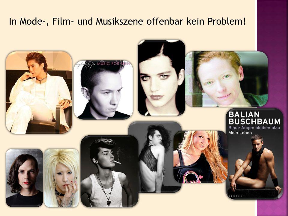 In Mode-, Film- und Musikszene offenbar kein Problem!