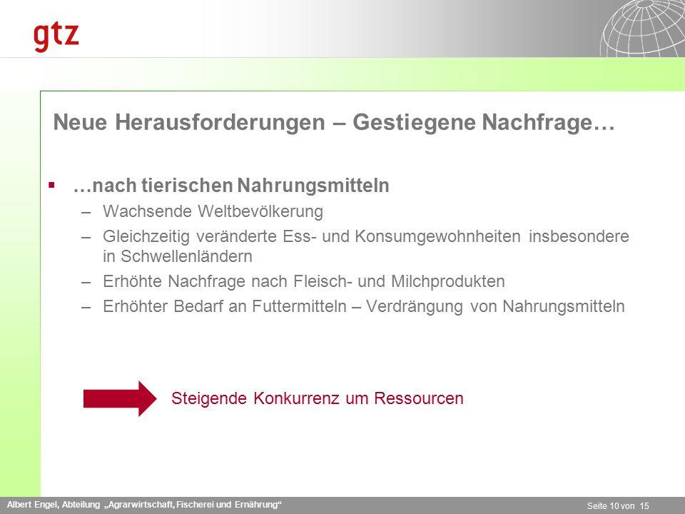 """Albert Engel, Abteilung """"Agrarwirtschaft, Fischerei und Ernährung"""" Seite 10 von 15 Neue Herausforderungen – Gestiegene Nachfrage…  …nach tierischen N"""