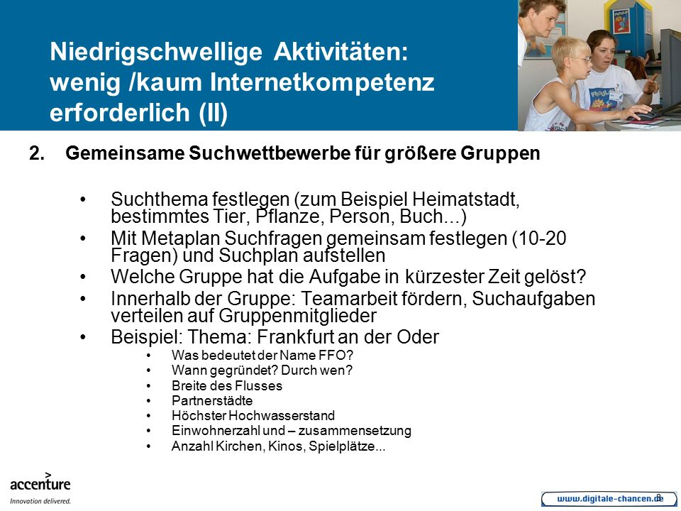 4 Niedrigschwellige Aktivitäten: wenig /kaum Internetkompetenz erforderlich (III) Email Adressen anlegen kostenlos bei: www.web.de www.berlin.de www.yahoo.de www.gmx.dewww.gmx.de etc.