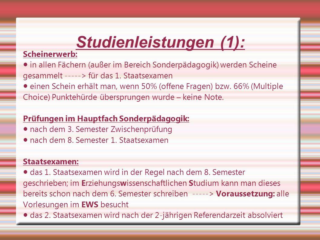 Studienleistungen (1): Scheinerwerb: ● in allen Fächern (außer im Bereich Sonderpädagogik) werden Scheine gesammelt -----> für das 1.