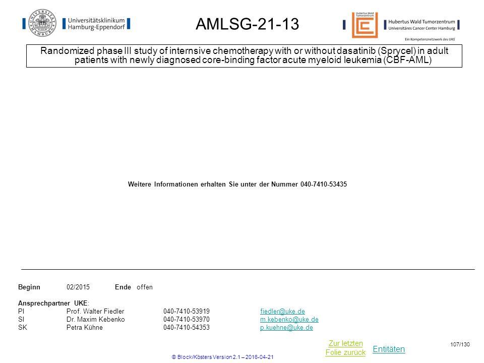 Entitäten Zur letzten Folie zurück AMLSG-21-13 Randomized phase III study of internsive chemotherapy with or without dasatinib (Sprycel) in adult pati