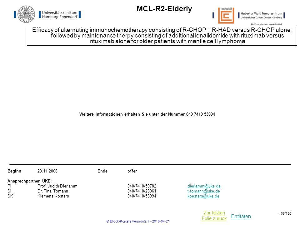 Entitäten Zur letzten Folie zurück MCL-R2-Elderly Efficacy of alternating immunochemotherapy consisting of R-CHOP + R-HAD versus R-CHOP alone, followe