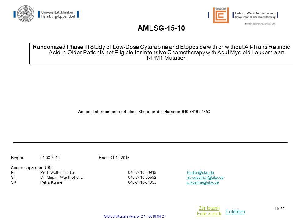 Entitäten Zur letzten Folie zurück AMLSG-15-10 Randomized Phase III Study of Low-Dose Cytarabine and Etoposide with or without All-Trans Retinoic Acid