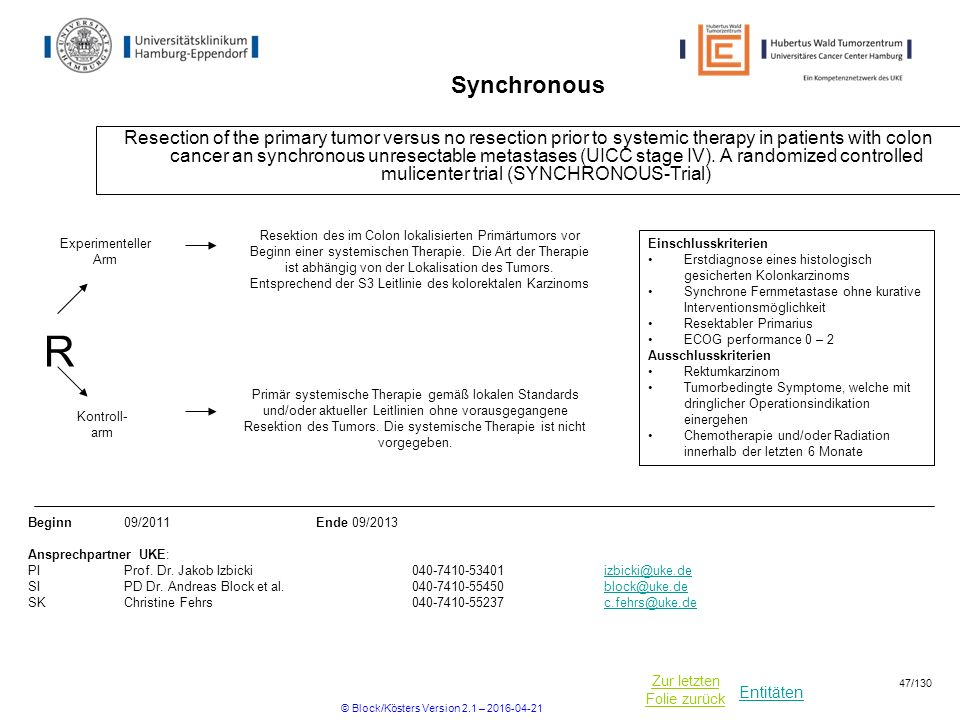 Entitäten Zur letzten Folie zurück Synchronous Resection of the primary tumor versus no resection prior to systemic therapy in patients with colon cancer an synchronous unresectable metastases (UICC stage IV).