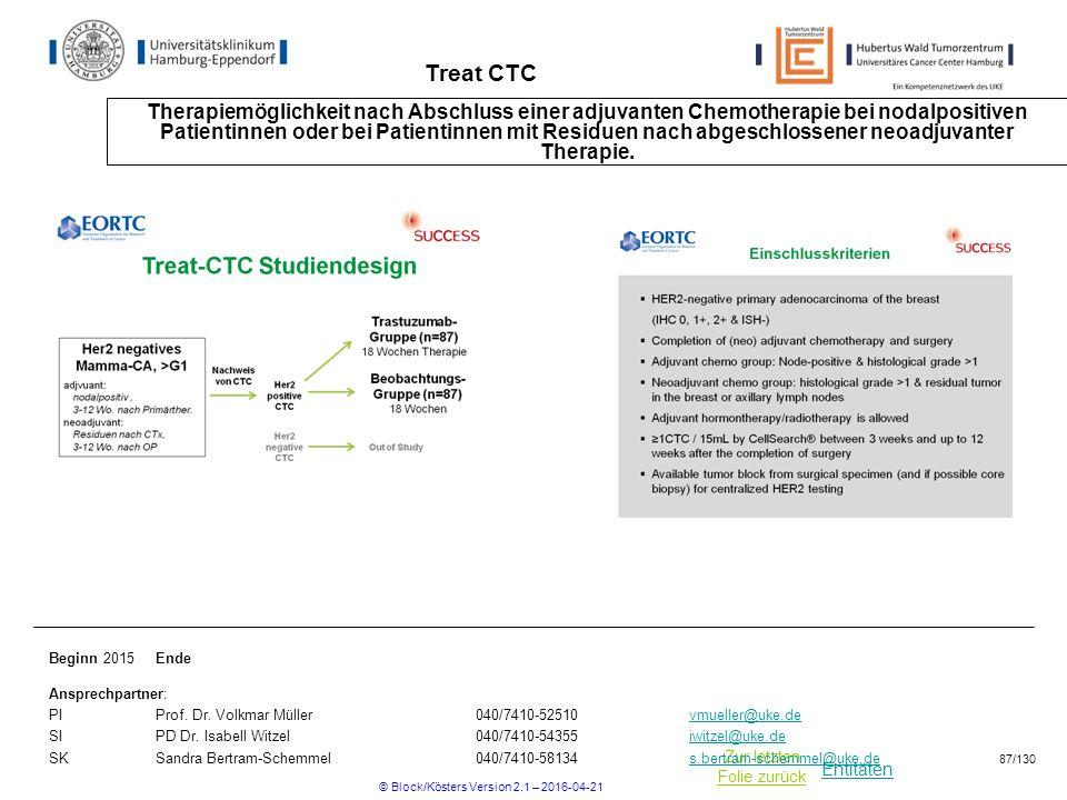 Entitäten Zur letzten Folie zurück Treat CTC Therapiemöglichkeit nach Abschluss einer adjuvanten Chemotherapie bei nodalpositiven Patientinnen oder be