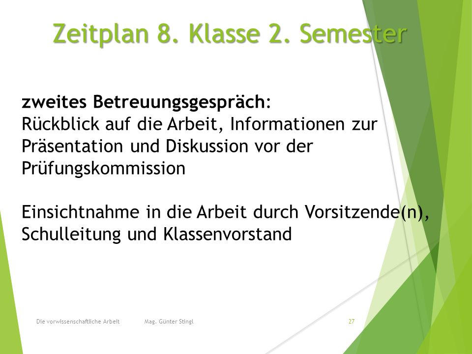 Zeitplan 8.Klasse 2. Semester Die vorwissenschaftliche Arbeit Mag.