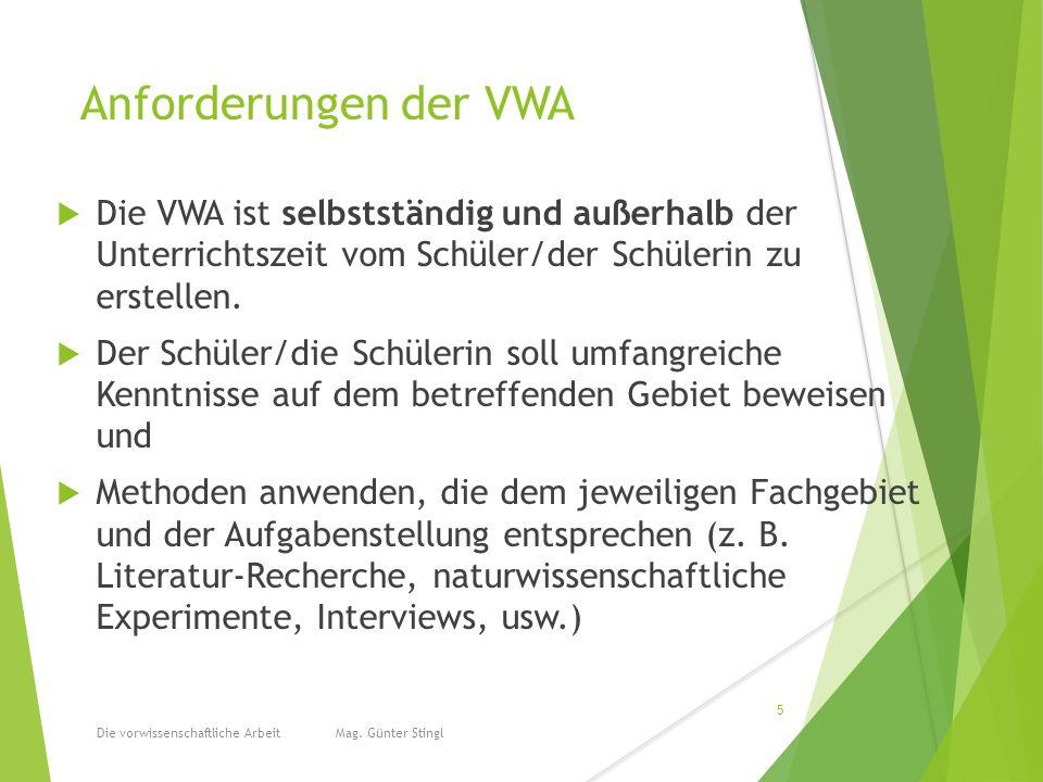 Anforderungen der VWA  Die VWA ist selbstständig und außerhalb der Unterrichtszeit vom Schüler/der Schülerin zu erstellen.