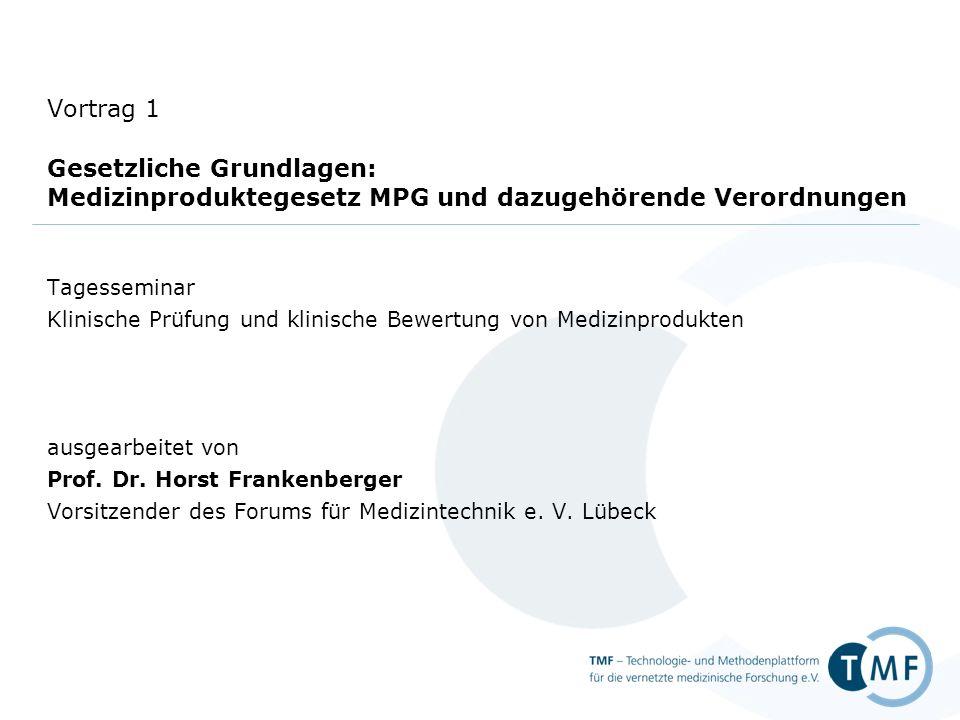 Tagesseminar Klinische Prüfung und klinische Bewertung von Medizinprodukten ausgearbeitet von Prof. Dr. Horst Frankenberger Vorsitzender des Forums fü