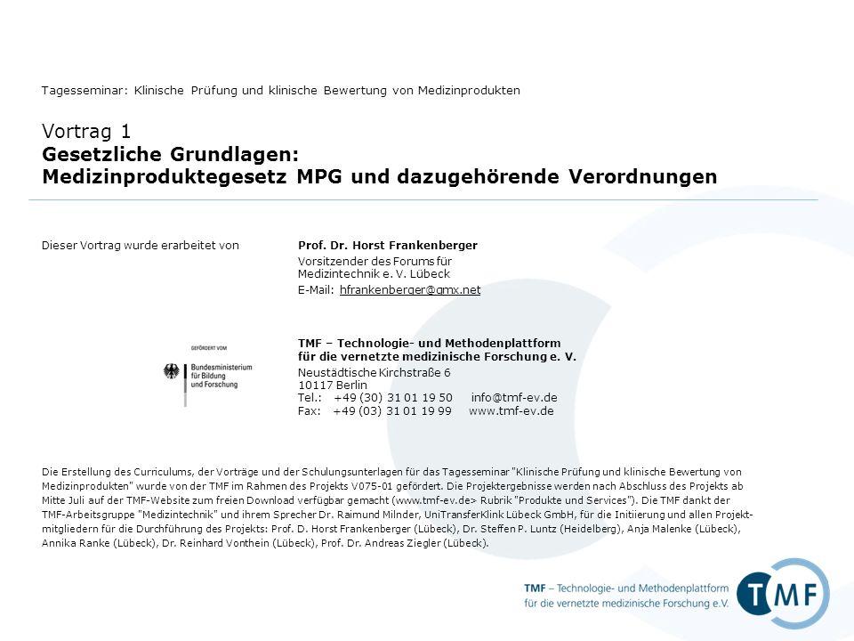 Dieser Vortrag wurde erarbeitet vonProf. Dr. Horst Frankenberger Vorsitzender des Forums für Medizintechnik e. V. Lübeck E-Mail: hfrankenberger@gmx.ne