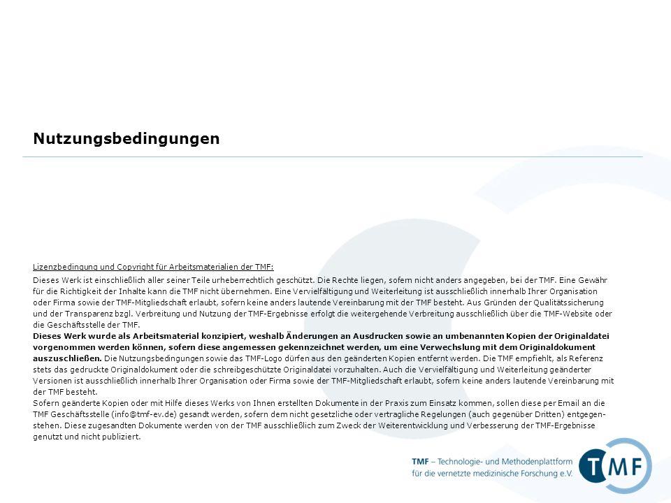 Lizenzbedingung und Copyright für Arbeitsmaterialien der TMF: Dieses Werk ist einschließlich aller seiner Teile urheberrechtlich geschützt. Die Rechte