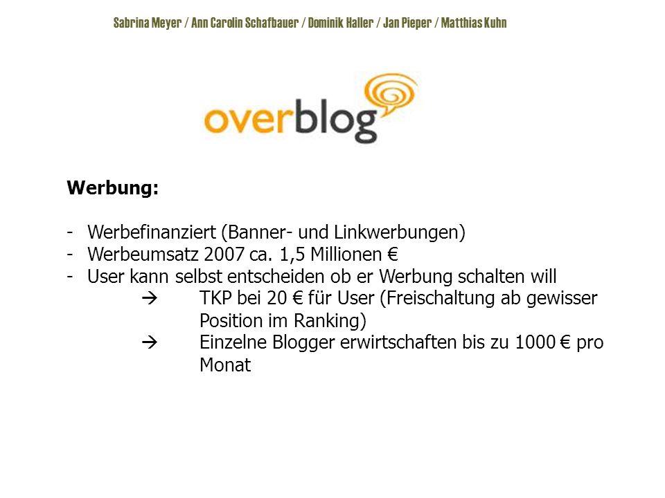 Sabrina Meyer / Ann Carolin Schafbauer / Dominik Haller / Jan Pieper / Matthias Kuhn Werbung: -Werbefinanziert (Banner- und Linkwerbungen) -Werbeumsatz 2007 ca.