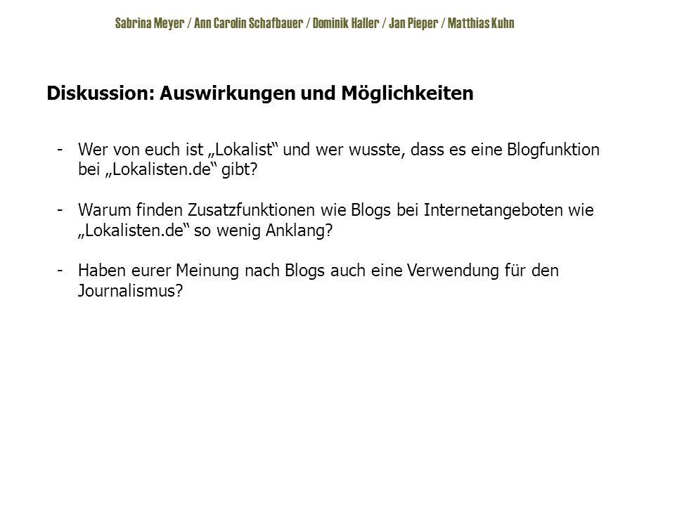 """Sabrina Meyer / Ann Carolin Schafbauer / Dominik Haller / Jan Pieper / Matthias Kuhn Diskussion: Auswirkungen und Möglichkeiten -Wer von euch ist """"Lokalist und wer wusste, dass es eine Blogfunktion bei """"Lokalisten.de gibt."""