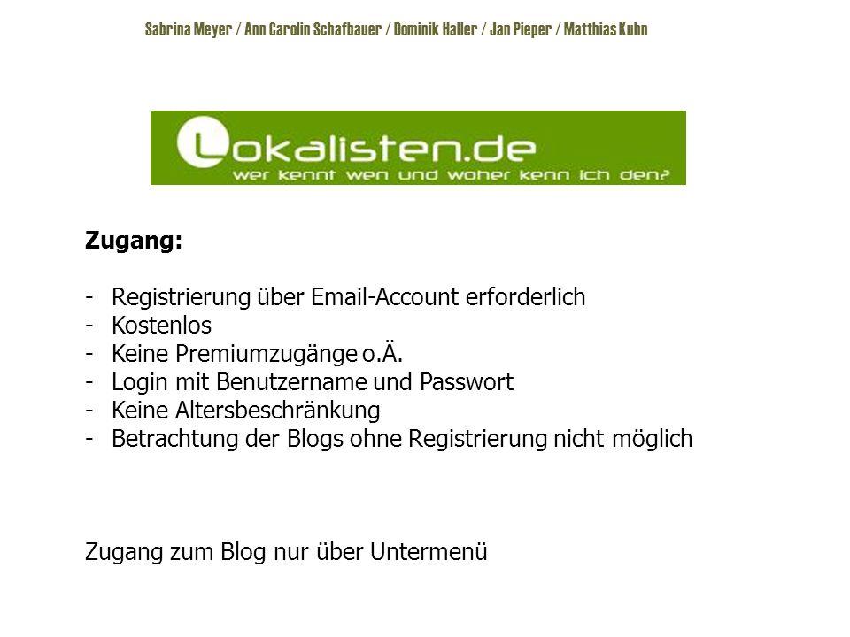 Sabrina Meyer / Ann Carolin Schafbauer / Dominik Haller / Jan Pieper / Matthias Kuhn Zugang: -Registrierung über Email-Account erforderlich -Kostenlos -Keine Premiumzugänge o.Ä.