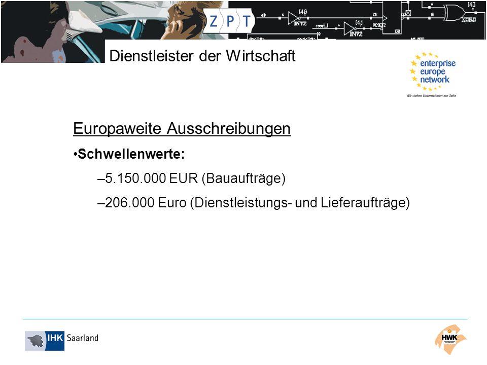 Dienstleister der Wirtschaft Europaweite Ausschreibungen Schwellenwerte: –5.150.000 EUR (Bauaufträge) –206.000 Euro (Dienstleistungs- und Lieferaufträge)