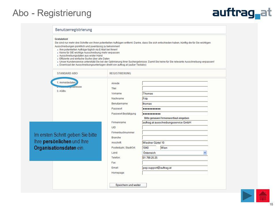 15 Abo - Registrierung Im ersten Schritt geben Sie bitte Ihre persönlichen und Ihre Organisationsdaten ein.