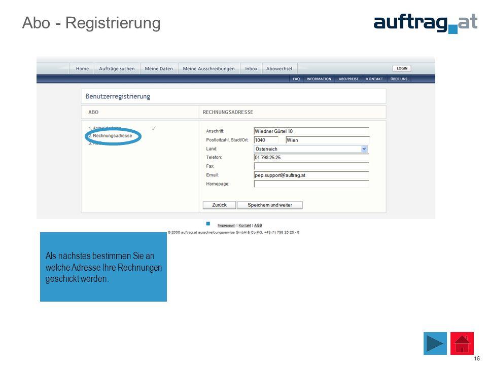 16 Als nächstes bestimmen Sie an welche Adresse Ihre Rechnungen geschickt werden. Abo - Registrierung