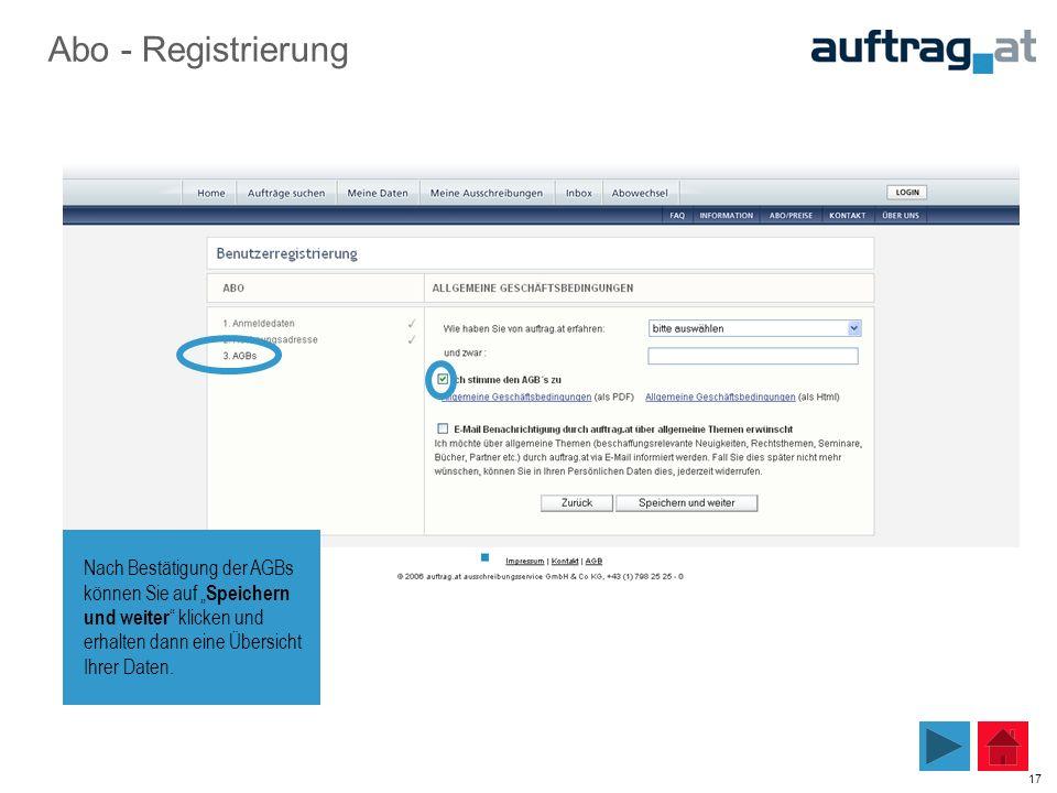 """17 Nach Bestätigung der AGBs können Sie auf """" Speichern und weiter """" klicken und erhalten dann eine Übersicht Ihrer Daten. Abo - Registrierung"""