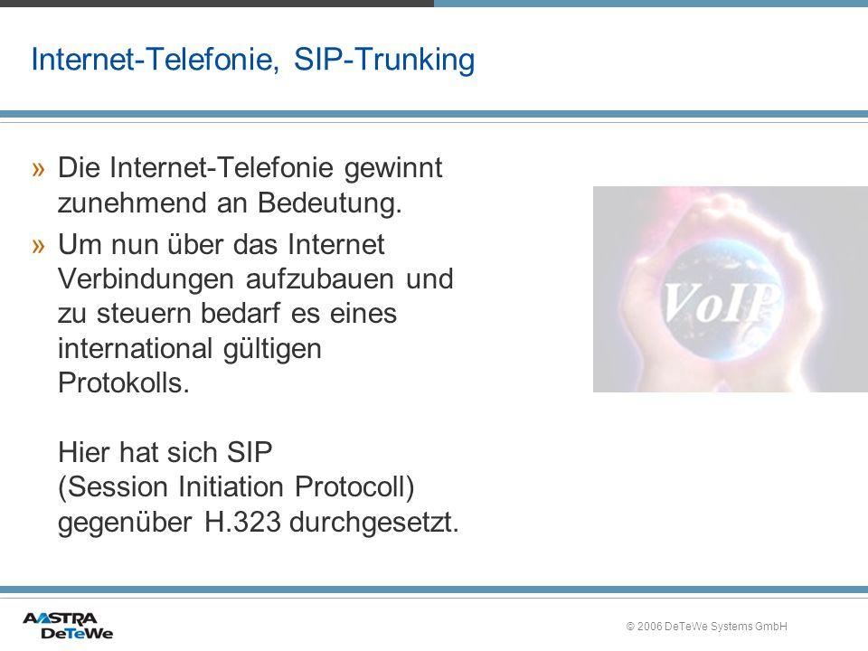 © 2006 DeTeWe Systems GmbH Internet-Telefonie, SIP-Trunking »Die Internet-Telefonie gewinnt zunehmend an Bedeutung. »Um nun über das Internet Verbindu