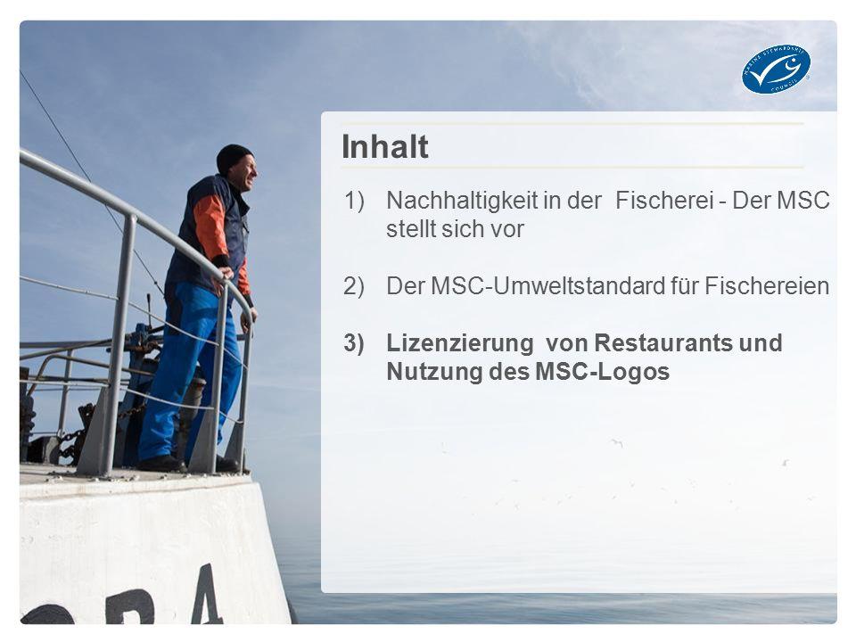 1)Nachhaltigkeit in der Fischerei - Der MSC stellt sich vor 2)Der MSC-Umweltstandard für Fischereien 3)Lizenzierung von Restaurants und Nutzung des MSC-Logos Inhalt
