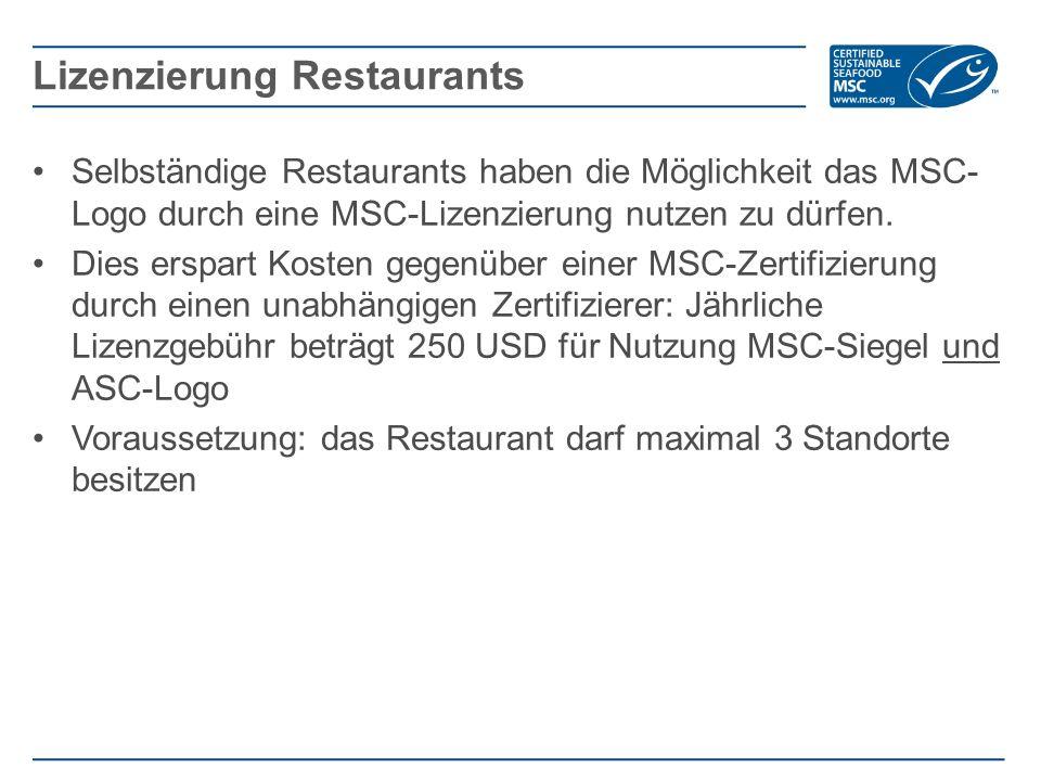 Selbständige Restaurants haben die Möglichkeit das MSC- Logo durch eine MSC-Lizenzierung nutzen zu dürfen. Dies erspart Kosten gegenüber einer MSC-Zer