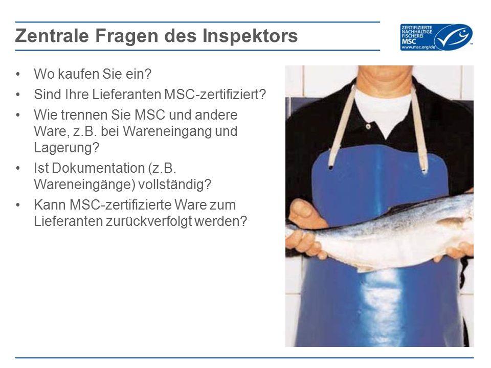 Wo kaufen Sie ein? Sind Ihre Lieferanten MSC-zertifiziert? Wie trennen Sie MSC und andere Ware, z.B. bei Wareneingang und Lagerung? Ist Dokumentation