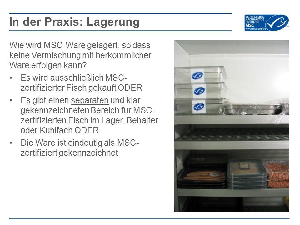 Wie wird MSC-Ware gelagert, so dass keine Vermischung mit herkömmlicher Ware erfolgen kann? Es wird ausschließlich MSC- zertifizierter Fisch gekauft O