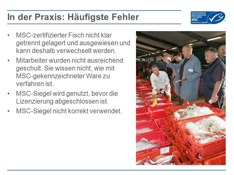 MSC-zertifizierter Fisch nicht klar getrennt gelagert und ausgewiesen und kann deshalb verwechselt werden. Mitarbeiter wurden nicht ausreichend geschu